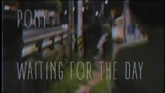 Waiting For The Day - Pony