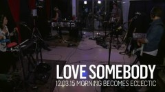 Love Somebody (Live On KCRW) - St. Lucia