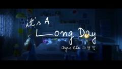 It`s A Long Day - Chu Chủ Ái