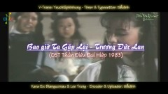Bao Giờ Ta Gặp Lại (Thần Điêu Đại Hiệp 1983 OST) - Trương Đức Lan
