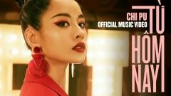 Từ Hôm Nay (Feel Like Ooh) - Chi Pu