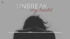 Unbreak My Heart - Various Artists
