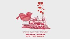 ALL THE WAYS (Audio) - MEGHAN TRAINOR