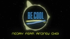 Be Cool - Noday, Andrew Choi