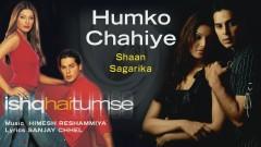 Humko Chahiye (Pseudo Video) - Himesh Reshammiya, Shaan, Sagarika Mukerjee