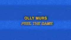 Feel the Same (Lyric Video) - Olly Murs