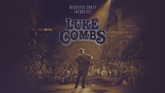 Beautiful Crazy (Acoustic (Audio)) - Luke Combs