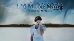Lời Muộn Màng (Lyric Video) - Pukin , SillySK , SilverX