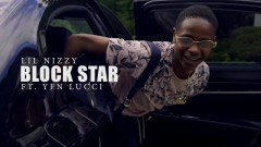 Block Star - Lil Nizzy, YFN Lucci