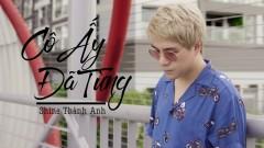 Cô Ấy Đã Từng (Lyric Video) - Shine Thành Anh