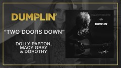 Two Doors Down (from the Dumplin' Original Motion Picture Soundtrack [Audio]) - Dolly Parton, Macy Gray, Dorothy
