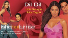 Dil Dil (Pseudo Video) - Himesh Reshammiya, Udit Narayan, Alka Yagnik