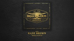 Believe (with Kane Brown [Audio]) - Brooks & Dunn, Kane Brown