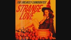 Strange Love (Audio) - The Unlikely Candidates