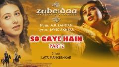So Gaye Hain, Pt. 2 (Pseudo Video) - A.R. Rahman, Lata Mangeshkar