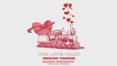 GOOD MORNIN' (Audio) - MEGHAN TRAINOR, GARY TRAINOR