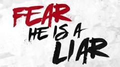 Fear Is A Liar (Lyric Video)