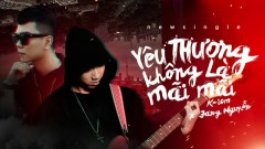 Yêu Thương Không Là Mãi Mãi - K-ICM, Jang Nguyễn