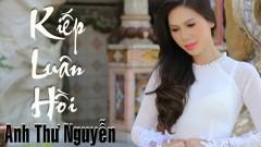 Kiếp Luân Hồi - Anh Thư Nguyễn