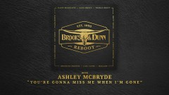 You're Gonna Miss Me When I'm Gone (with Ashley McBryde [Audio]) - Brooks & Dunn, Ashley McBryde