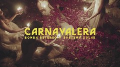 Carnavalera (Official Video) - Bomba Estéreo, Systema Solar