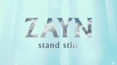 Stand Still (Audio) - ZAYN