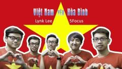 Việt Nam Yêu Hòa Bình - Lynk Lee, 5Focus