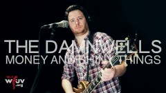 Money And Shiny Things (Live At WFUV) - The Damnwells