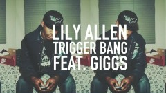 Trigger Bang - Giggs, Lily Allen