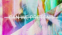 Can We Pretend (Lyric Video) - P!nk, Cash Cash