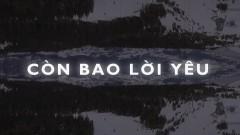 Còn Bao Lời Yêu (Lyric Video) - Đỗ Phú Quí