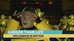 Larger Than Life (Millennium 20 Edition)