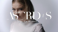 Hurt So Good - Astrid S