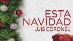 Esta Navidad (Audio) - Luis Coronel
