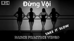 Đừng Vội (Take It Slow) (Dance Version) - LIME