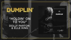 Holdin' On To You (from the Dumplin' Original Motion Picture Soundtrack [Audio]) - Dolly Parton, Elle King