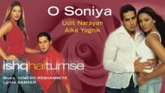 O Soniya (Pseudo Video) - Himesh Reshammiya, Udit Narayan, Alka Yagnik