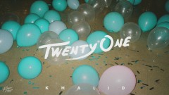 Twenty One (Audio) - Khalid