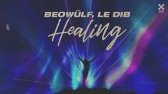 Healing (Pseudo Video) - Beowülf, Le Dib