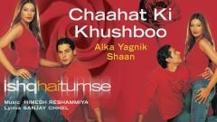 Chaahat Ki Khushboo (Pseudo Video) - Himesh Reshammiya, Shaan, Alka Yagnik