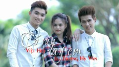 Cố Níu Tay Em - Trương Hy Văn , Việt Huy