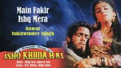Main Fakir Ishq Mera (Pseudo Video) - Dilip Sen - Sameer Sen, Anwar, Sukhwinder Singh