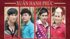 Xuân Hạnh Phúc - Trần Tuấn Lương, Phạm Trưởng, Châu Gia Kiệt, Akira Phan