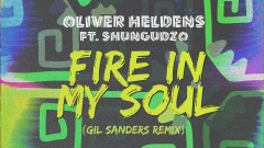 Fire In My Soul (Gil Sanders Remix (Audio)) - Oliver Heldens, Shungudzo