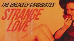 Strange Love (Lyric) - The Unlikely Candidates