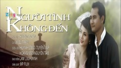 Người Tình Không Đến (Phim Ngắn) - Kiều Trâm, Huỳnh Đông