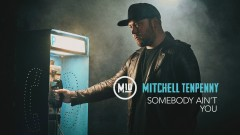 Somebody Ain't You (Audio) - Mitchell Tenpenny