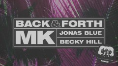 Back & Forth (Mason Collective Remix) [Audio] - MK, Jonas Blue, Becky Hill