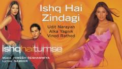 Ishq Hai Zindagi (Pseudo Video) - Himesh Reshammiya, Udit Narayan, Alka Yagnik, Vinod Rathod