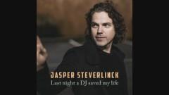 Last Night A DJ Saved My Life - Jasper Steverlinck